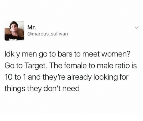 Mr. Marcus, Target, and Women: Mr  @marcus sullivan  ldk y men go to bars to meet women?  Go to Target. The female to male ratio is  10 to 1 and they're already looking for  things they don't need