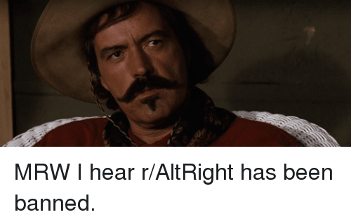 mrw i hear r altright has been banned 13657019 🔥 25 best memes about curly bill curly bill memes