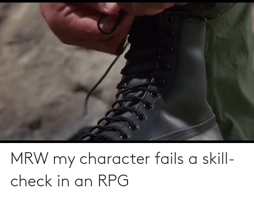 rpg: MRW my character fails a skill-check in an RPG