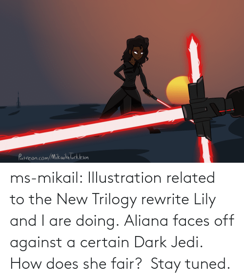 lily: ms-mikail: Illustration related to the New Trilogy rewrite Lily and I are doing. Aliana faces off against a certain Dark Jedi. How does she fair? Stay tuned.