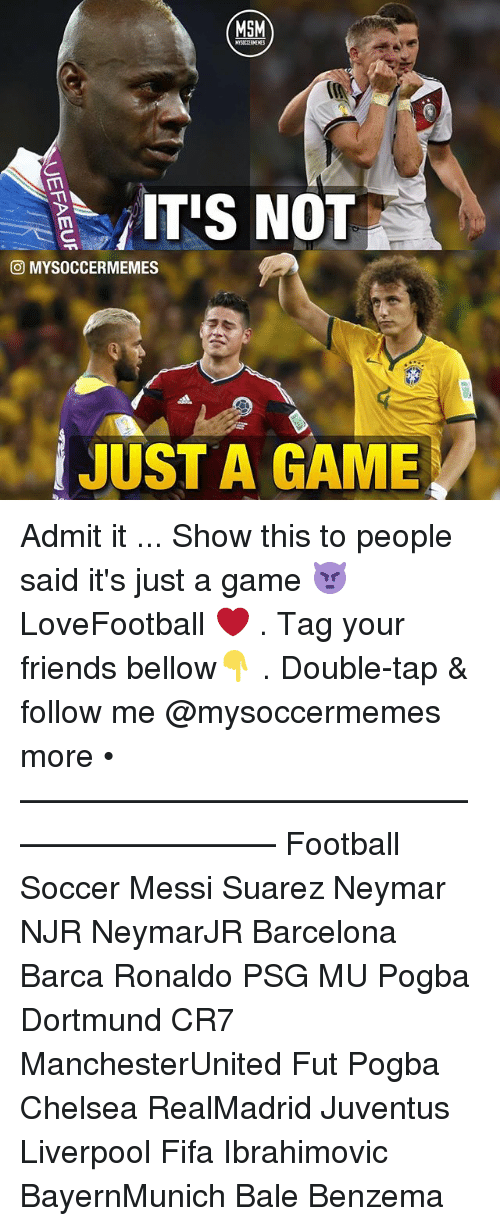 Barcelona, Chelsea, and Fifa: MSM  ITIS NOT  (O MYSOCCERMEMES  i JUST A GAME Admit it ... Show this to people said it's just a game 👿 LoveFootball ❤️ . Tag your friends bellow👇 . Double-tap & follow me @mysoccermemes more • —————————————————————— Football Soccer Messi Suarez Neymar NJR NeymarJR Barcelona Barca Ronaldo PSG MU Pogba Dortmund CR7 ManchesterUnited Fut Pogba Chelsea RealMadrid Juventus Liverpool Fifa Ibrahimovic BayernMunich Bale Benzema
