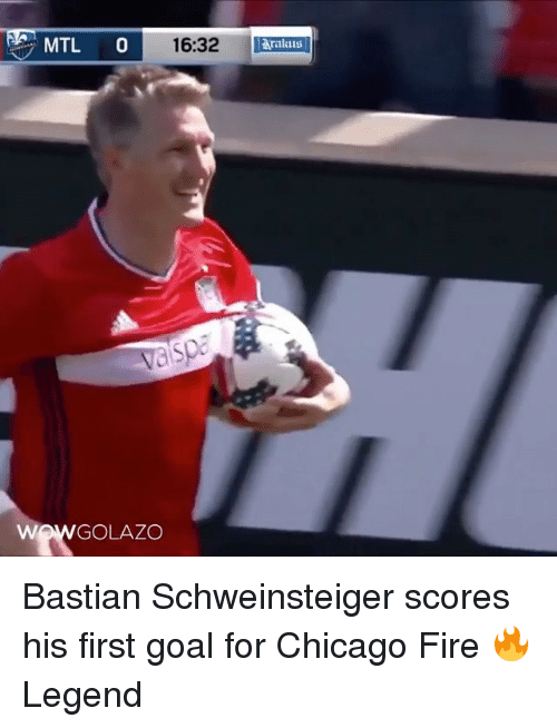 Chicago, Fire, and Memes: MTL  16:32  aralaus  GOLAZO Bastian Schweinsteiger scores his first goal for Chicago Fire 🔥 Legend