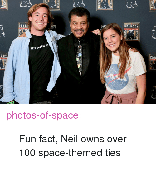 """peabody: Mtn  PEABE  PEABODY  OPERA H  OPERA HOUS E  KEEP LO  0 DY  PEA  HOUSE  OPER <p><a href=""""https://photos-of-space.tumblr.com/post/160859669547/fun-fact-neil-owns-over-100-space-themed-ties"""" class=""""tumblr_blog"""">photos-of-space</a>:</p>  <blockquote><p>Fun fact, Neil owns over 100 space-themed ties</p></blockquote>"""