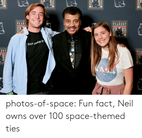 peabody: Mtn  PEABE  PEABODY  OPERA H  OPERA HOUS E  KEEP LO  0 DY  PEA  HOUSE  OPER photos-of-space:  Fun fact, Neil owns over 100 space-themed ties