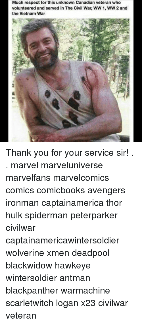 Memes, Respect, and Wolverine: Much respect for this unknown Canadian veteran who  volunteered and served in The Civil War, WW 1, WW 2and  the Vietnam War Thank you for your service sir! . . marvel marveluniverse marvelfans marvelcomics comics comicbooks avengers ironman captainamerica thor hulk spiderman peterparker civilwar captainamericawintersoldier wolverine xmen deadpool blackwidow hawkeye wintersoldier antman blackpanther warmachine scarletwitch logan x23 civilwar veteran