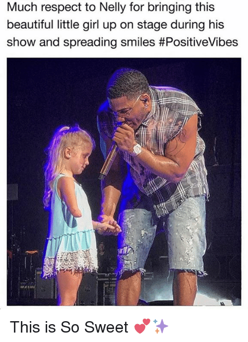 Beautiful, Memes, and Nelly: Much respect to Nelly for bringing this  beautiful little girl up on stage during his  show and spreading smiles This is So Sweet 💕✨