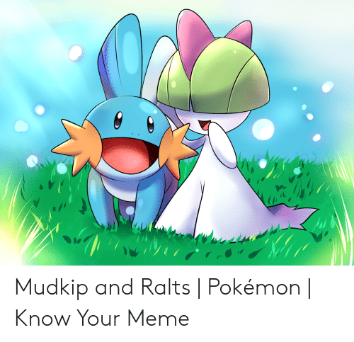 Know Your Meme Mudkip: Mudkip and Ralts | Pokémon | Know Your Meme
