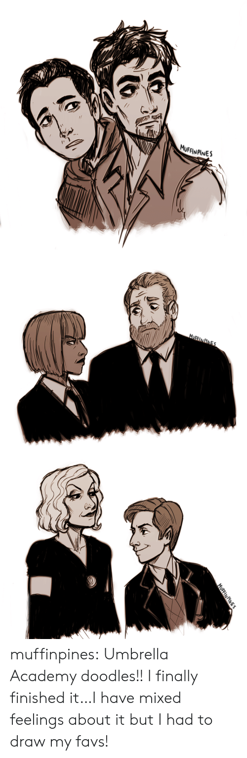 Favs: MUFFINPINES   MUFFIN PIMES   MUFFINPINES muffinpines: Umbrella Academy doodles!! I finally finished it…I have mixed feelings about it but I had to draw my favs!