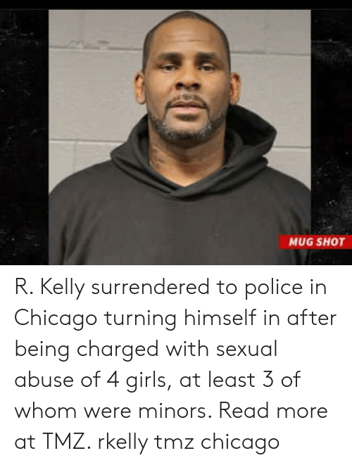 R. Kelly: MUG SHOT R. Kelly surrendered to police in Chicago turning himself in after being charged with sexual abuse of 4 girls, at least 3 of whom were minors. Read more at TMZ. rkelly tmz chicago
