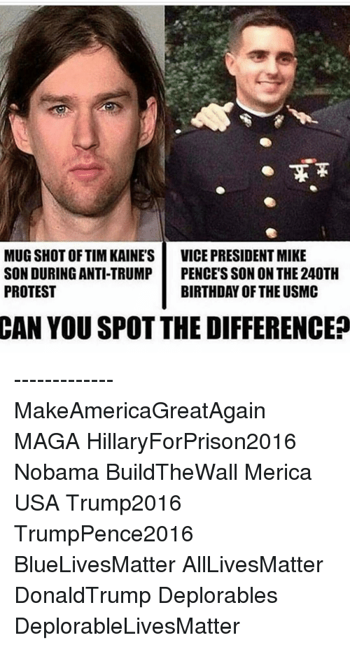 Hillaryforprison2016: MUG SHOTOF TIM KAINE'S  VICE PRESIDENT MIKE  SON DURING ANTI-TRUMP  PENCE'S SON ON THE 240TH  PROTEST  CAN YOU SPOT THE DIFFERENCE? ------------- MakeAmericaGreatAgain MAGA HillaryForPrison2016 Nobama BuildTheWall Merica USA Trump2016 TrumpPence2016 BlueLivesMatter AllLivesMatter DonaldTrump Deplorables DeplorableLivesMatter