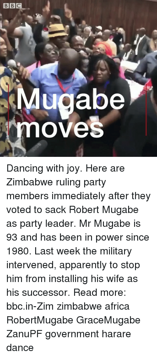 mugabe: Mugabe  moves Dancing with joy. Here are Zimbabwe ruling party members immediately after they voted to sack Robert Mugabe as party leader. Mr Mugabe is 93 and has been in power since 1980. Last week the military intervened, apparently to stop him from installing his wife as his successor. Read more: bbc.in-Zim zimbabwe africa RobertMugabe GraceMugabe ZanuPF government harare dance