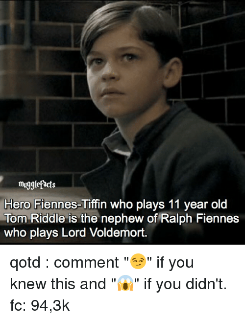 """ralphs: mugglefacts  Hero Fiennes-Tiffin who plays 11 year old  Tom Riddle is the nephew of Ralph Fiennes  who plays Lord Voldemort. qotd : comment """"😏"""" if you knew this and """"😱"""" if you didn't. fc: 94,3k"""