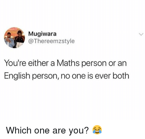 Memes, English, and 🤖: Mugiwara  @Thereemzstyle  You're either a Maths person or an  English person, no one is ever both Which one are you? 😂