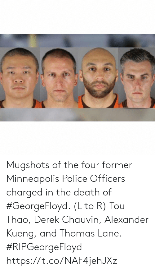 alexander: Mugshots of the four former Minneapolis Police Officers charged in the death of #GeorgeFloyd. (L to R) Tou Thao, Derek Chauvin, Alexander Kueng, and Thomas Lane. #RIPGeorgeFloyd https://t.co/NAF4jehJXz