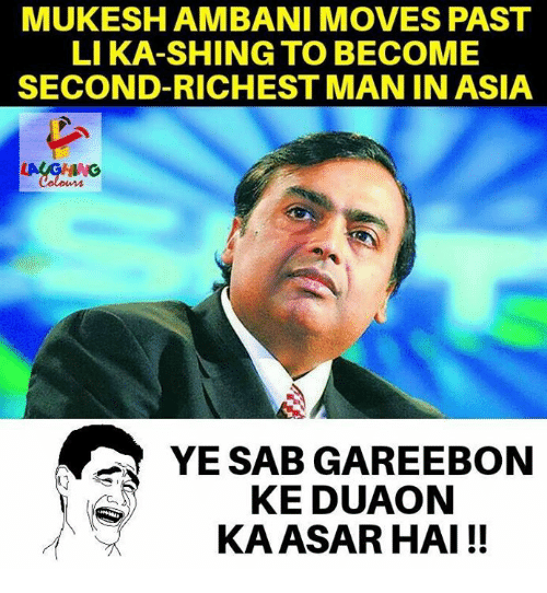 richest man: MUKESH AMBANI MOVES PAST  LI KA-SHING TO BECOME  SECOND-RICHEST MAN IN ASIA  YE SAB GAREEBON  KE DUAON  KAASAR HAI !!