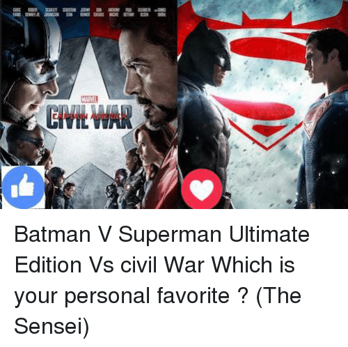 Batman, Memes, and Superman: mum sms Re s mor Ra .雛  GivitwAK Batman V Superman Ultimate Edition  Vs civil War Which is your personal favorite ? (The Sensei)