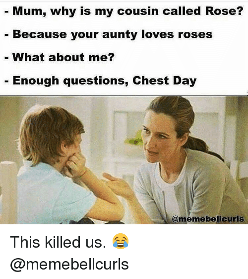 Gym, Rose, and Chest Day: Mum, why is my cousin called Rose?  Because your aunty loves roses  What about me?  Enough questions, Chest Day  @memebellcurls This killed us. 😂 @memebellcurls
