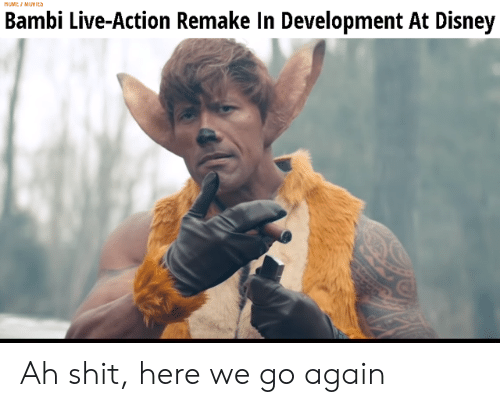 Live Action: MUMEI MUYICS  Bambi Live-Action Remake In Development At Disney Ah shit, here we go again