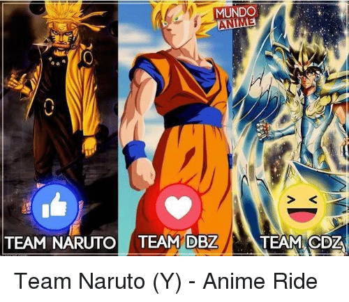 Naruto: MUNDO  AND  9 a  TEAM NARUTO TEAM DBZ  TEAM CDZ Team Naruto (Y)   - Anime Ride