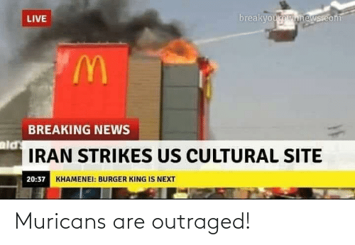 Outraged: Muricans are outraged!