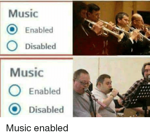 Music, Im Going to Hell for This, and Disabled: Music  Enabled  O Disabled  Music  O Enabled  Disabled Music enabled