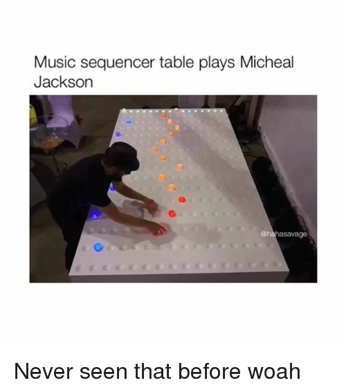Music, Never, and Table: Music sequencer table plays Micheal  Jackson  ahahasavage Never seen that before woah