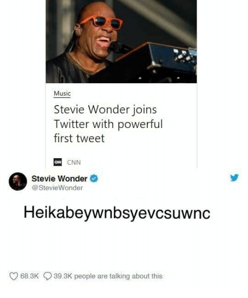 Stevie Wonder: Music  Stevie Wonder joins  Twitter with powerful  first tweet  ON  CNN  Stevie Wonder  @ StevieWonder  Heikabeywnbsyevcsuwnc  68.3K  39.3K people are talking about this