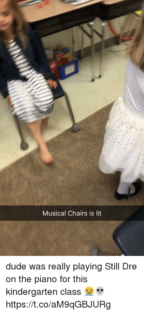 Dude, Funny, and Lit: Musical chairs is lit dude was really playing Still Dre on the piano for this kindergarten class 😭💀  https://t.co/aM9qGBJURg