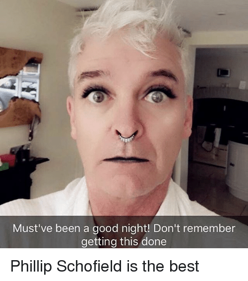 phillip schofield: Must've been a good night! Don't remember  getting this done Phillip Schofield is the best