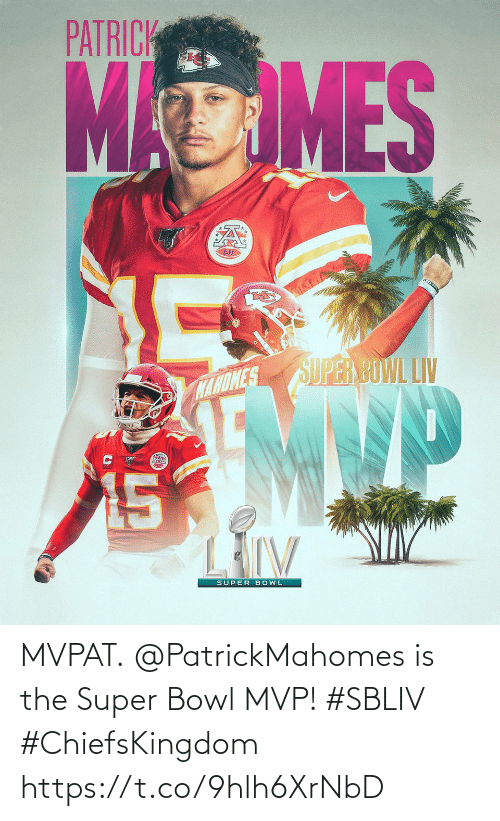 bowl: MVPAT.  @PatrickMahomes is the Super Bowl MVP! #SBLIV #ChiefsKingdom https://t.co/9hlh6XrNbD