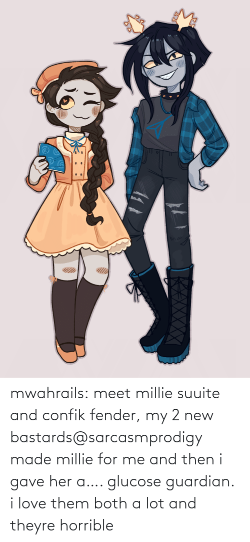 Awful: mwahrails:  meet millie suuite and confik fender, my 2 new bastards@sarcasmprodigy made millie for me and then i gave her a…. glucose guardian. i love them both a lot and theyre horrible