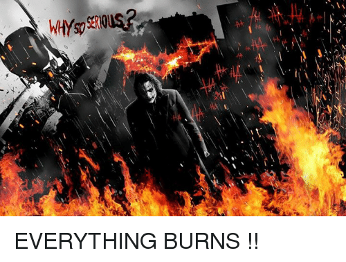 25+ Best Memes About Everything Burns | Everything Burns Memes