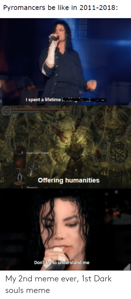 Dark Souls Meme: My 2nd meme ever, 1st Dark souls meme