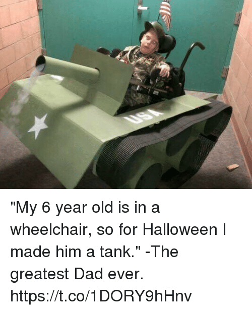 """Dad, Halloween, and Memes: """"My 6 year old is in a wheelchair, so for Halloween I made him a tank."""" -The greatest Dad ever. https://t.co/1DORY9hHnv"""