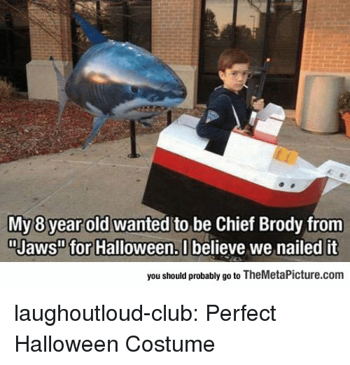 """jaws: My 8 year old wanted to be Chief Brody from  """"Jaws"""" for Halloween, U believe we nailed it  you should probably go to TheMetaPicture.com laughoutloud-club:  Perfect Halloween Costume"""