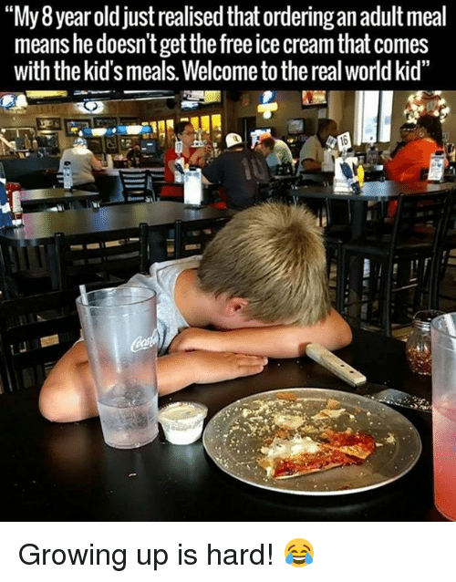"""SIZZLE: """"My 8yearold just realised that ordering anadult meal  means he doesn't getthe comes  with the kid's meals. Welcome tothe real world kid"""" Growing up is hard! 😂"""