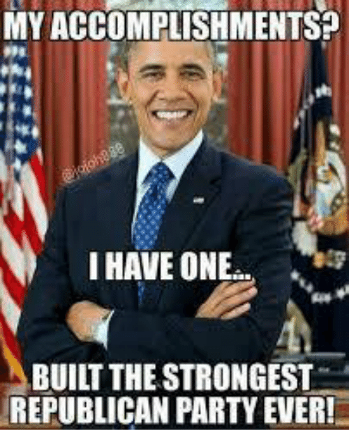 Party, Republican Party, and Republican: MY ACCOMPLISHMENTS?  I HAVE ONE  BUILT THE STRONGEST  REPUBLICAN PARTY EVER!