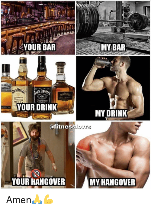 Memes, Hangover, and 🤖: MY BAR  YOUR BAR  DANI  dennessee  ION  YOUR DRINK  MY DRINK  @fitnes  YOUR HANGOVER  MY HANGOVER Amen🙏💪