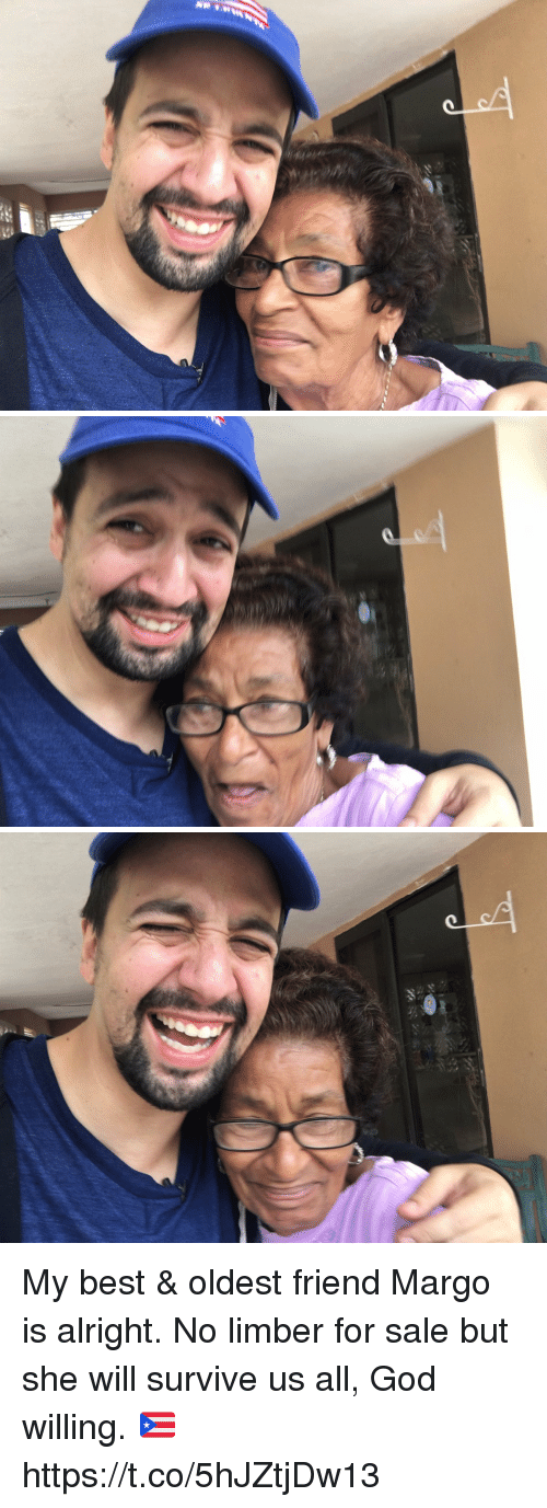 margo: My best & oldest friend Margo is alright. No limber for sale but she will survive us all, God willing. 🇵🇷 https://t.co/5hJZtjDw13