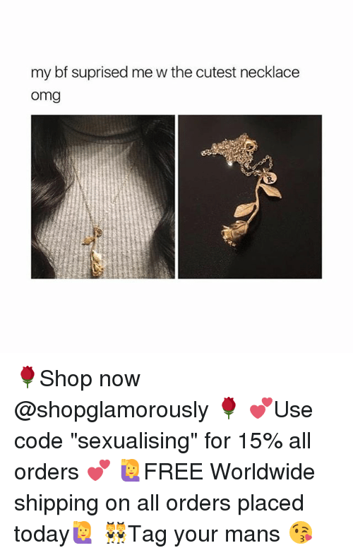 """Omg, Today, and Girl Memes: my bf suprised me w the cutest necklace  omg  R. 🌹Shop now @shopglamorously 🌹 💕Use code """"sexualising"""" for 15% all orders 💕 🙋FREE Worldwide shipping on all orders placed today🙋 👯Tag your mans 😘"""