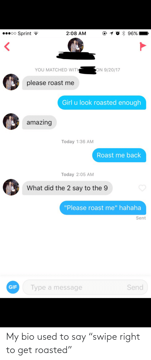 "Get Roasted: My bio used to say ""swipe right to get roasted"""