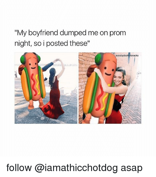 "Tumblr, Boyfriend, and Prom Night: ""My boyfriend dumped me on prom  night, so i posted these""  scoobydoofruitsnacks follow @iamathicchotdog asap"