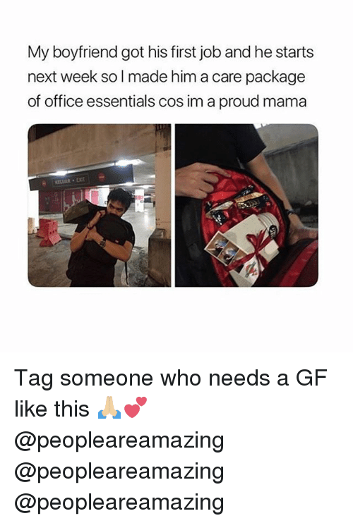 Memes, Office, and Tag Someone: My boyfriend got his first job and he starts  next week so l made him a care package  of office essentials cos im a proud mama Tag someone who needs a GF like this 🙏🏼💕 @peopleareamazing @peopleareamazing @peopleareamazing