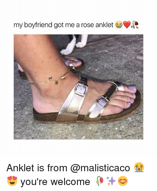 Rose, Girl Memes, and Boyfriend: my boyfriend got me a rose anklet Anklet is from @malisticaco 😭😍 you're welcome 🥀✨😊