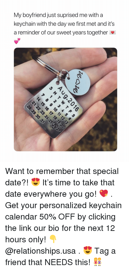 Relationships, Calendar, and Date: My boyfriend just suprised me with a  keychain with the day we first met and it's  a reminder of our sweet years together Want to remember that special date?! 😍 It's time to take that date everywhere you go! 💖 . Get your personalized keychain calendar 50% OFF by clicking the link our bio for the next 12 hours only! 👇 @relationships.usa . 😍 Tag a friend that NEEDS this! 👭