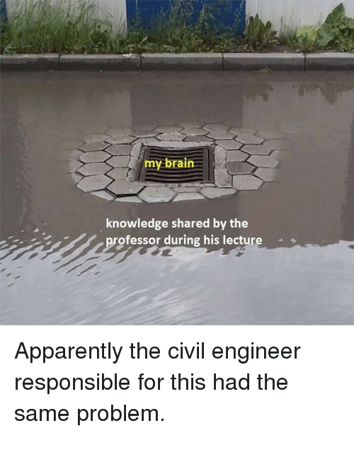 Apparently, Brain, and Knowledge: my brain  knowledge shared by the  ofessor during his lecture  Apparently the civil engineer  responsible for this had the  same problem
