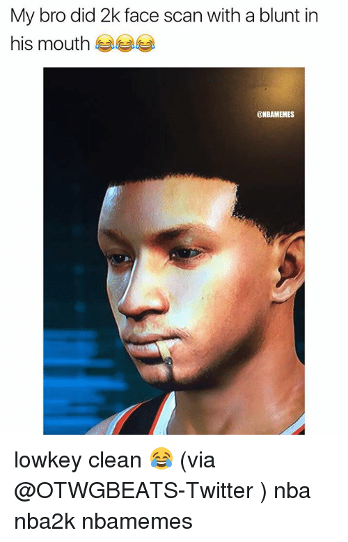 Basketball, Nba, and Sports: My bro did 2k face scan with a blunt in  his mouth  ONBAMEMES lowkey clean 😂 (via @OTWGBEATS-Twitter ) nba nba2k nbamemes