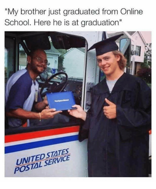 "Memes, School, and United: ""My brother just graduated from Online  School. Here he is at graduation""  UNITED STATES  POSTAL SERVICE"