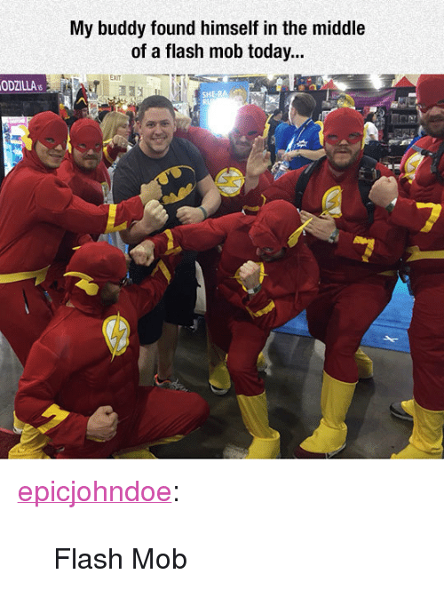 """flash mob: My buddy found himself in the middle  of a flash mob today...  ODZILLA  SHE-RA C  7 <p><a href=""""https://epicjohndoe.tumblr.com/post/172015765222/flash-mob"""" class=""""tumblr_blog"""">epicjohndoe</a>:</p>  <blockquote><p>Flash Mob</p></blockquote>"""