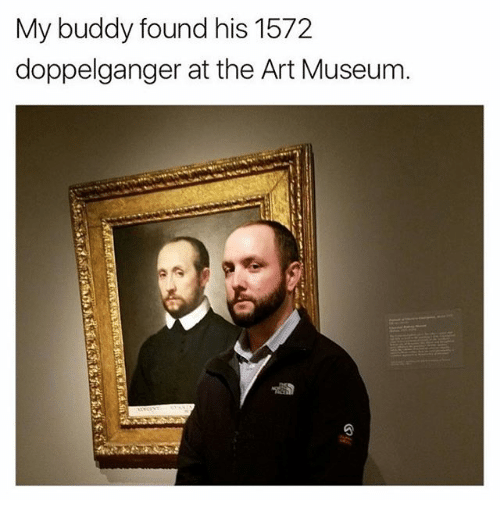 Doppelganger, Memes, and 🤖: My buddy found his 1572  doppelganger at the Art Museum